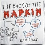 Dan Roam's Back of the Napkin