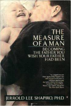 Shapiro's Measure of a Man is a great Father's Day book