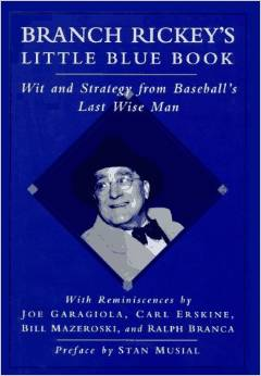 Branch Rickey Blue Book Has Good Quotes for Entrepreneurs