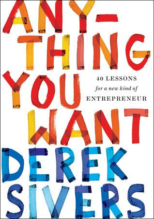 Derek Sivers Anything You Want