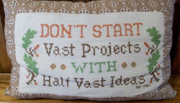Quotes for Entrepreneurs: Don't Start Vast Projects With Half-Vast Ideas