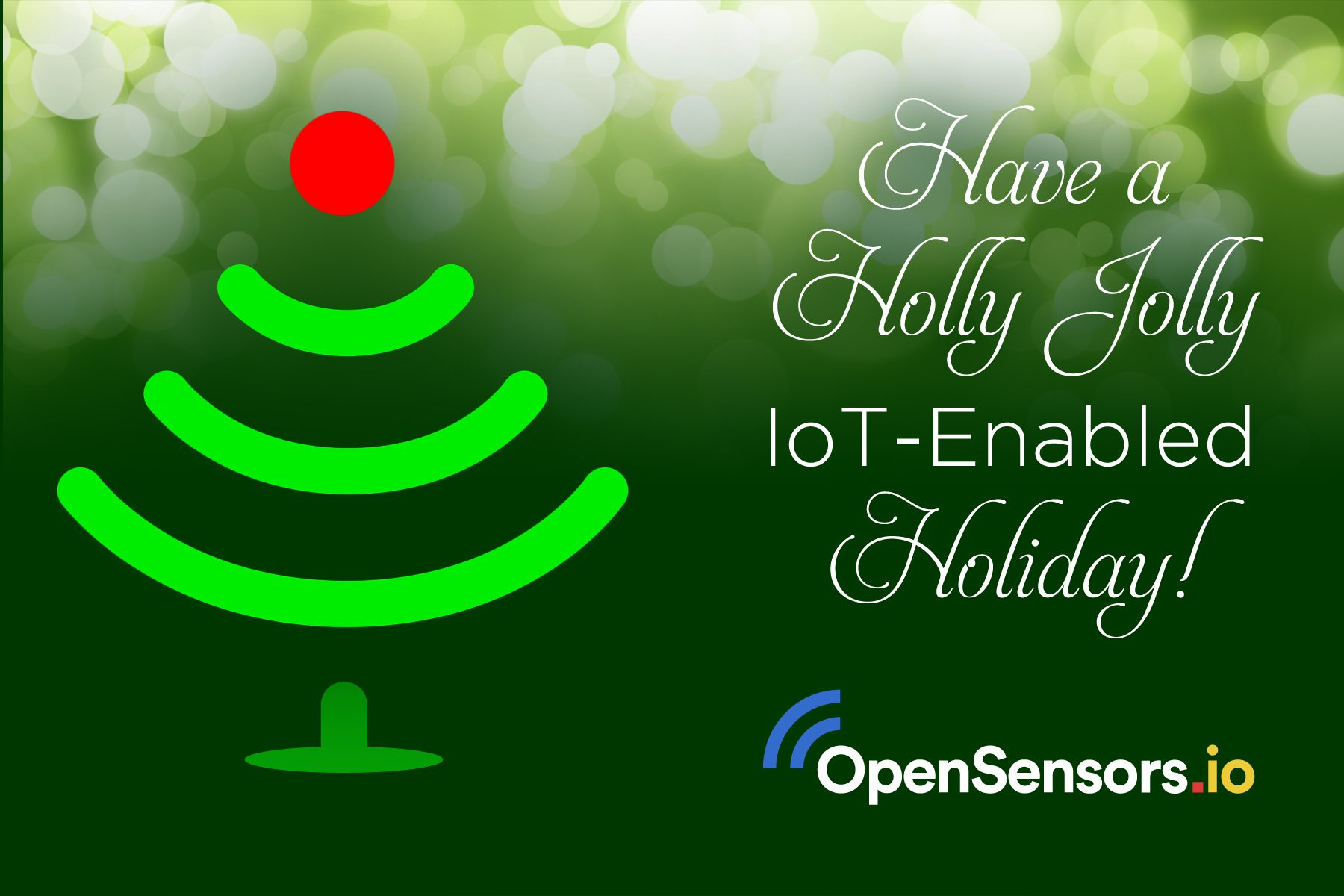 OpenSensors: Have a Holly Jolly IoT-Enabled Holiday (postcard)