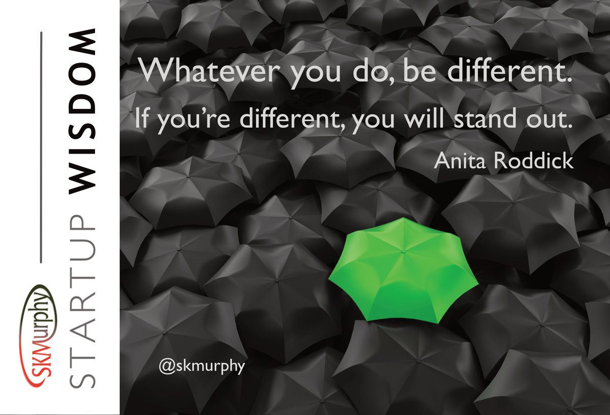 Whatever you do, be different. If you're different, you will stand out.--Anita Roddick