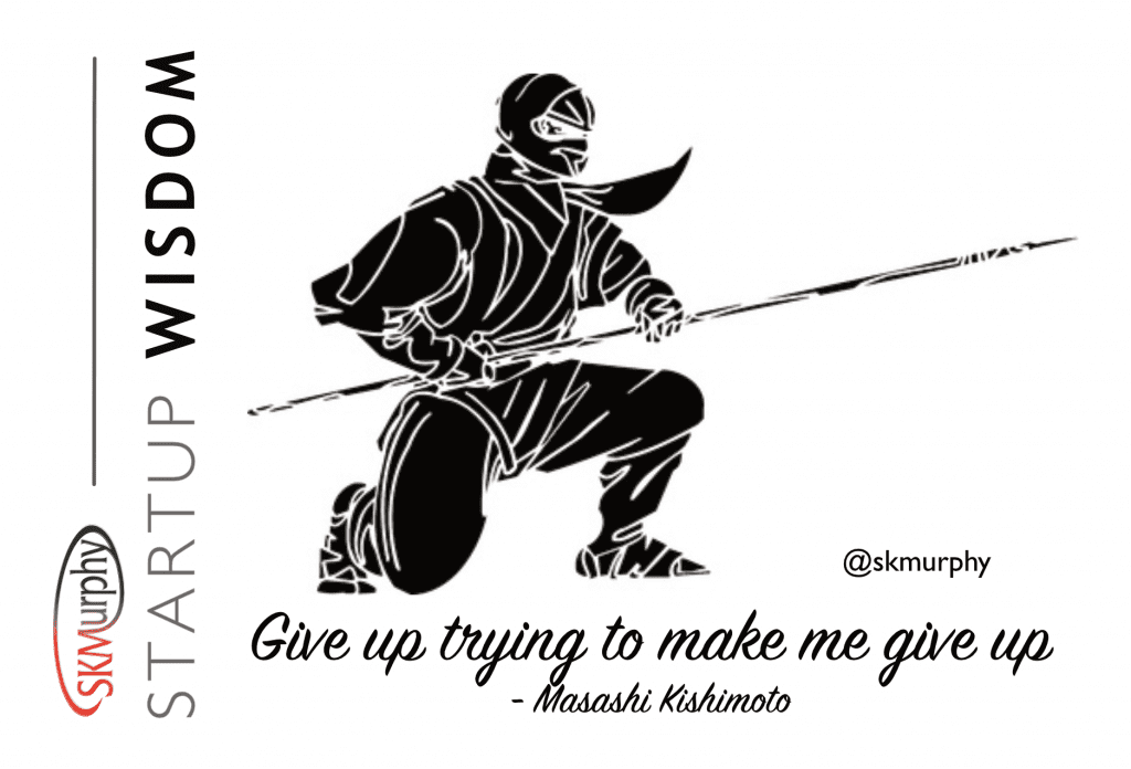 Quotes for Entrepreneurs: 'Give up trying to make me give up' Masashi Kishimoto
