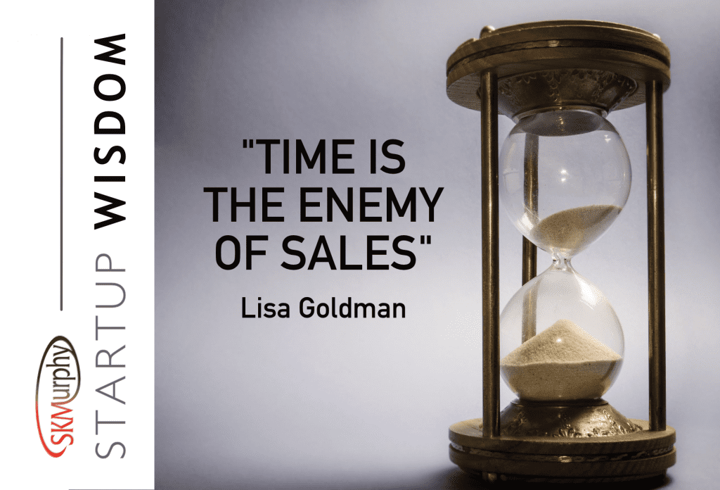 Quotes for Entrepreneurs: 'Time is the Enemy of Sales' Lisa Goldman