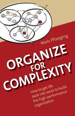 Organize for Complexity by Niels Pflaeging