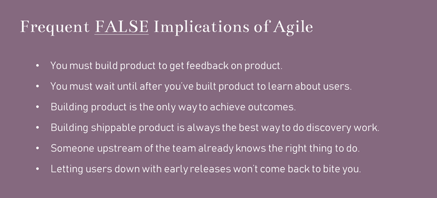 quotes for entrepreneurs: Frequent False Agile assumptions about learning, discovery, and trust.