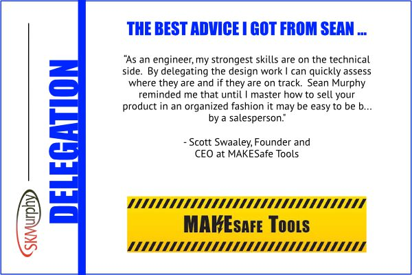 Best Advice from Sean Murphy on Delegation: CEOs who are engineers need to focus on sales